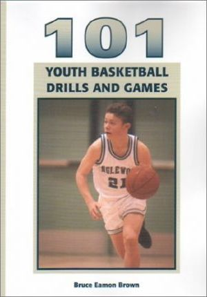 101 Youth Basketball Games and Drills
