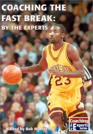 Coaching the Fast Break by the Experts
