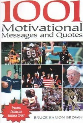 1001 Motivational Messages and Quotations for Athletes and Coaches