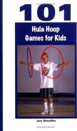 101 Hula Hoop Games for Kids