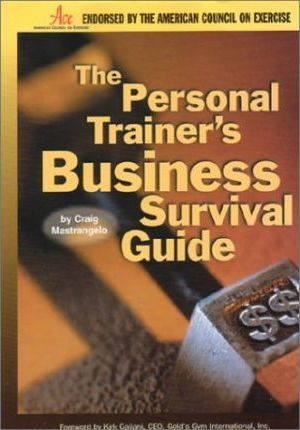 The Personal Trainer's Business Survival Guide