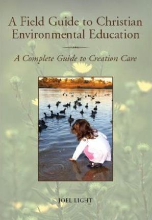 A Field Guide to Christian Environmental Education