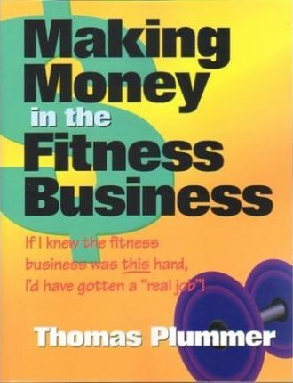 Making Money in the Fitness Business