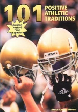 101 Positive Athletic Traditions