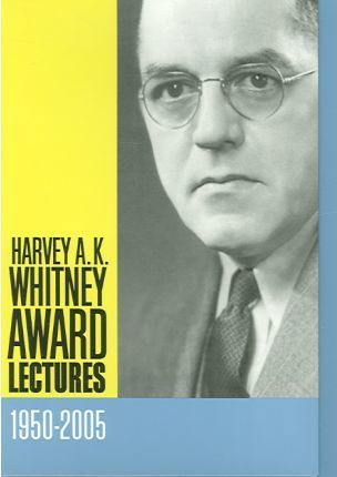 Harvey A.K. Whitney Award Lectures, 1950-2003