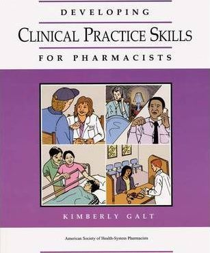 Developing Clinical Practice Skills for Pharmacists