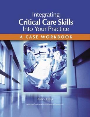 Integrating Critical Care Skills into Your Practice