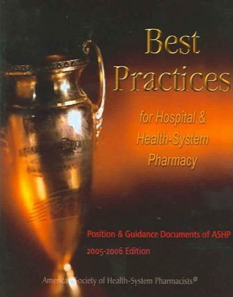 Best Practices for Hospital and Health-system Pharmacy 2005-2006