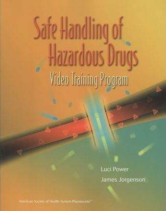 Safe Handling of Hazardous Drugs Workbook