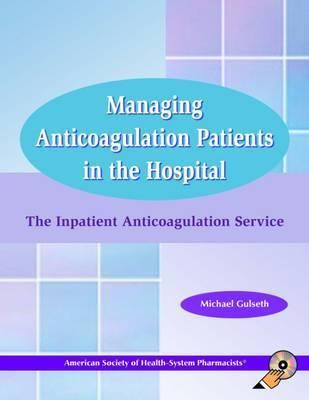 Managing Anticoagulation Patients in the Hospital
