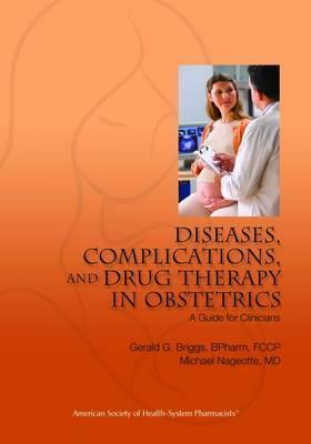 Diseases, Complications, and Drug Therapy in Obstetrics