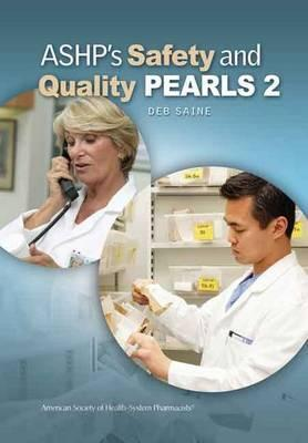 ASHP's Safety & Quality Pearls 2