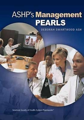 ASHP's Management Pearls