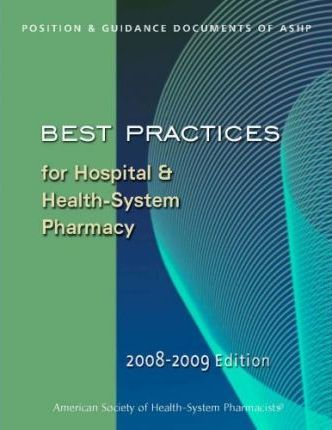 Best Practices for Hospital and Health System Pharmacy 2008-09