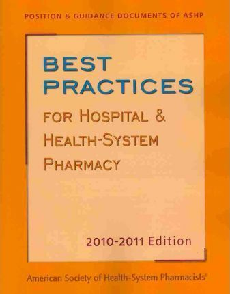 Best Practices for Hospital and Health-System Pharmacy 2010-2011