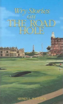 Wry Stories on the Road Hole