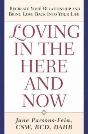 Loving in the Here & Now