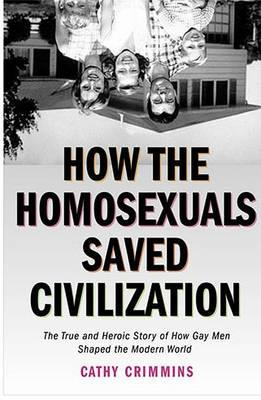 How the Homosexuals Saved Civilization