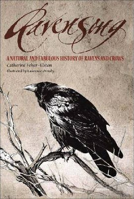 Ravensong : A Natural and Fabulous History of Ravens and Crows