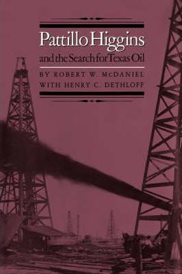 Pattillo Higgins and the Search for Texas Oil