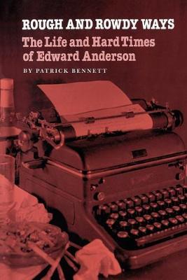 Rough And Rowdy Ways  The Life and Hard Times of Edward Anderson