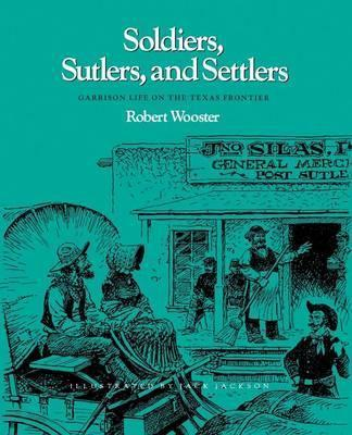 Soldiers, Sutlers, and Settlers