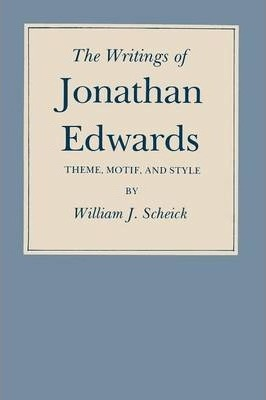 The Writings of Jonathan Edwards