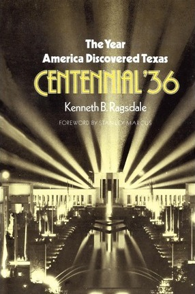 The Year America Discovered Texas Centennial '36