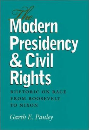 The Modern Presidency and Civil Rights