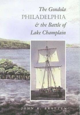 "The Gondola ""Philadelphia"" and the Battle of Lake Champlain"