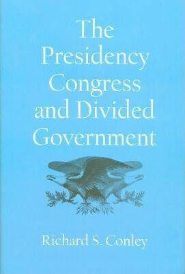 The Presidency, Congress and Divided Government