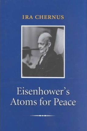 Eisenhower's Atoms for Peace