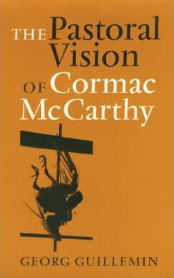 The Pastoral Vision of Cormac McCarthy