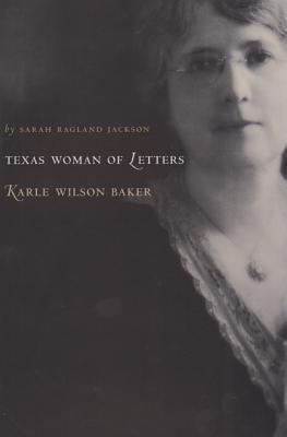 A Woman of Letters, Karle Wilson Baker
