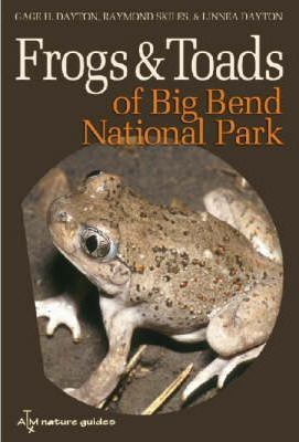 Frogs and Toads of Big Bend National Park