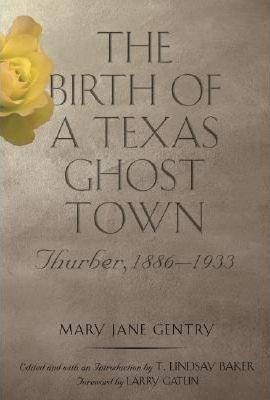 The Birth of a Texas Ghost Town