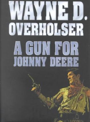 A Gun for Johnny Deere