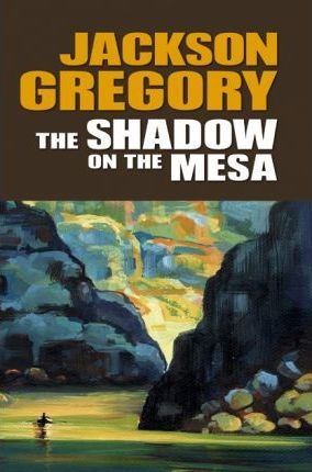 The Shadow on the Mesa