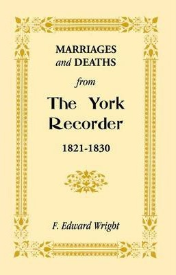 Marriages and Deaths from the York Recorder, 1821-1830