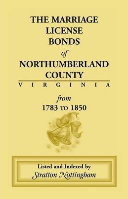 Marriage License Bonds of Northumberland County, Virginia