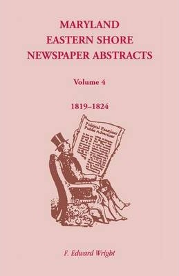 Maryland Eastern Shore Newspaper Abstracts, Volume 4