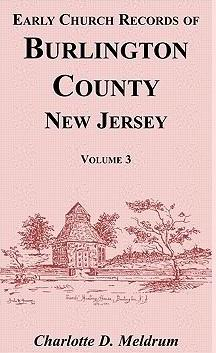 Early Church Records of Burlington County, New Jersey, Volume 3