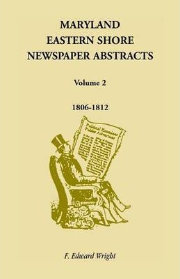 Maryland Eastern Shore Newspaper Abstracts, Volume 2