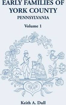 Early Families of York County, Pennsylvania, Volume 1