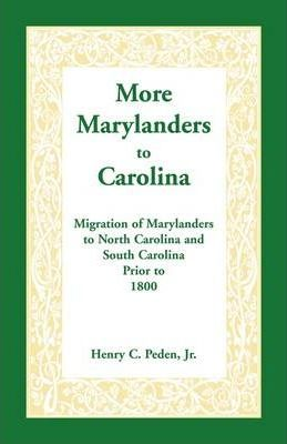 More Marylanders to Carolina  Migration of Marylanders to North Carolina and South Carolina Prior to 1800