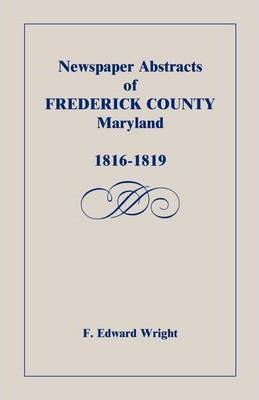 Newspaper Abstracts of Frederick County [Maryland], 1816-1819