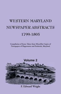 Western Maryland Newspaper Abstracts, Volume 2