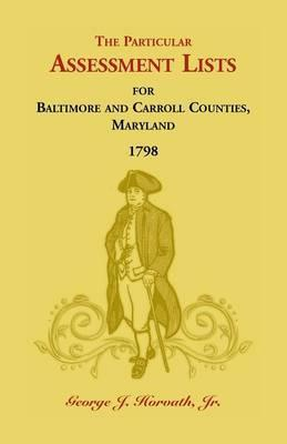 The Particular Assessment Lists for Baltimore and Carroll Counties, 1798
