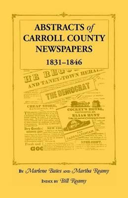 Abstracts of Carroll County Newspapers, 1831-1846