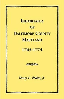 Inhabitants of Baltimore County, Maryland, 1763-1774